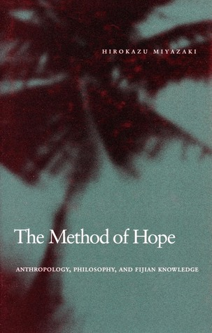 The Method of Hope: Anthropology, Philosophy, and Fijian