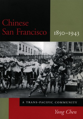 Chinese San Francisco, 1850-1943: A Trans-Pacific Community