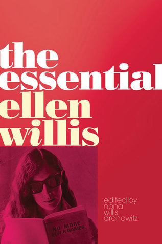 Ebook The Essential Ellen Willis by Ellen Willis DOC!