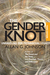 The Gender Knot: Unraveling Our Patriarchal Legacy