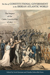 The Rise of Constitutional Government in the Iberian Atlantic World: The Impact of the Cádiz Constitution of 1812