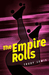 The Empire Rolls by Trudy Lewis