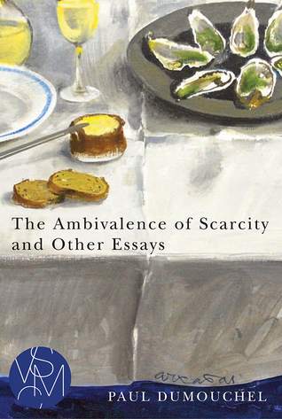 The Ambivalence of Scarcity and Other Essays