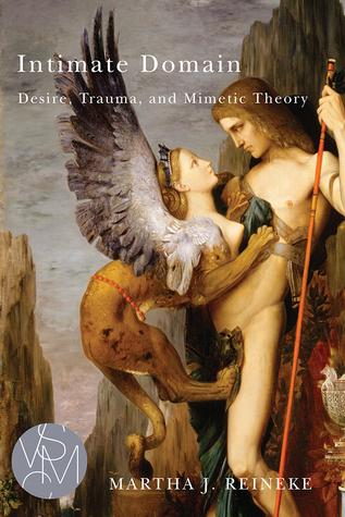 Intimate Domain: Desire, Trauma, and Mimetic Theory