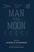Man in the Moon: Essays on Fathers and Fatherhood