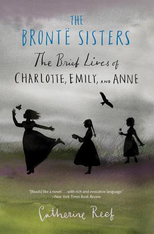 The Brontë Sisters by Catherine Reef