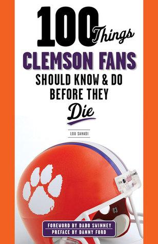 100 Things Clemson Fans Should Know  Do Before They Die PDF ePub 978-1600789977 por Lou Sahadi