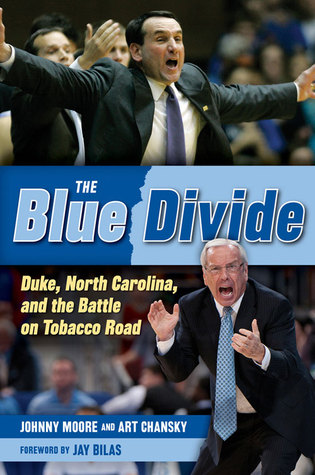 The Blue Divide: Duke, North Carolina, and the Battle on Tobacco Road
