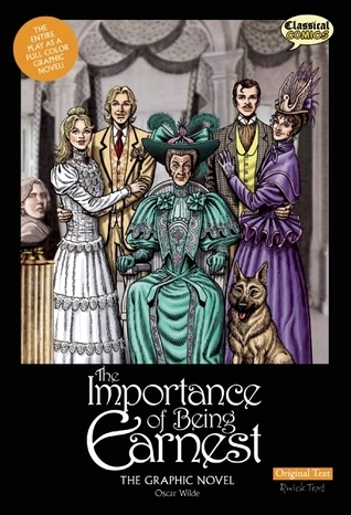 The Importance of Being Earnest The Graphic Novel: Original Text
