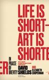 Life Is Short – Art Is Shorter: In Praise of Brevity