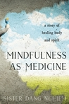 Mindfulness as Medicine: A Story of Healing Body and Spirit