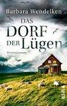Das Dorf der Lügen by Barbara Wendelken