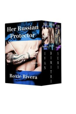 Her Russian Protector Boxed Set: Volume 1 (Her Russian Protector, #1-3)