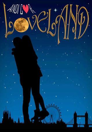 Loveland by Andi Cor