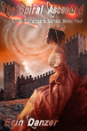 The Spiral Ascended (Spiral Defenders Series: Book Four)