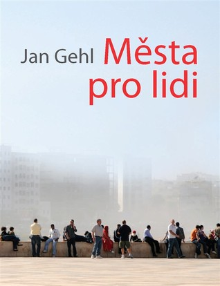 Města pro lidi by Jan Gehl