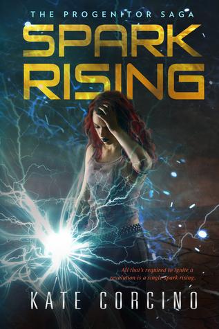 Spark Rising (The Progenitor Saga, #1)