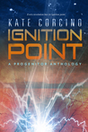 Ignition Point (The Progenitor Saga, #0.5)