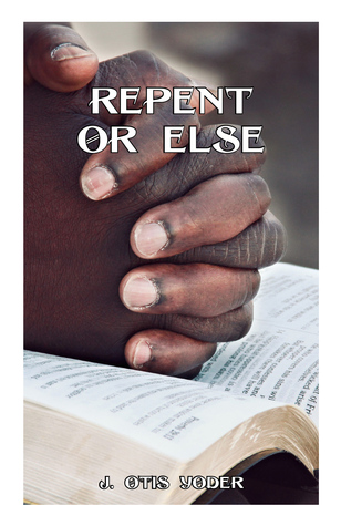 Repent or Else