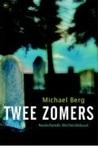 Twee zomers by Michael     Berg