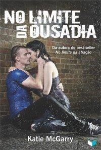 No Limite da Ousadia (Pushing the Limits, #2)