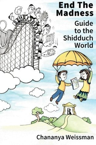 EndTheMadness: Guide to the Shidduch World