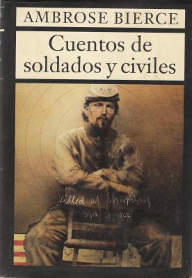 Cuentos de soldados y civiles by Ambrose Bierce