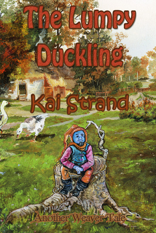The Lumpy Duckling: Another Weaver Tale (Weaver Tales, #3)
