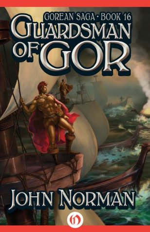 Guardsman of Gor (Gorean Saga Book 16)