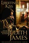 Libertine's Kiss by Judith James