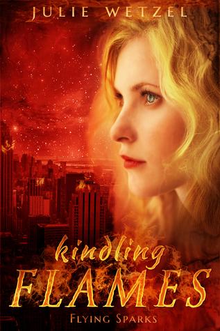 Flying Sparks (Kindling Flames, #2)