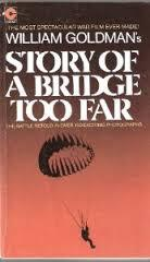 Story Of A Bridge Too Far