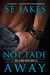 Not Fade Away (Hell or High Water, #3.5)