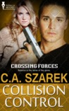 Collision Control (Crossing Forces, #4)