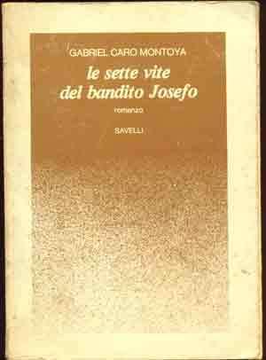 Le sette vite del bandito Josefo