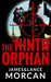 The Ninth Orphan (The Orphan Trilogy, #1) by James Morcan