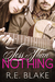 Less Than Nothing by R.E. Blake