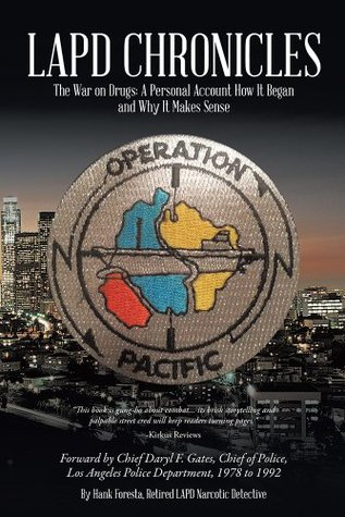 LAPD CHRONICLES: The War on Drugs: A Personal Account How It Began and Why It Makes Sense