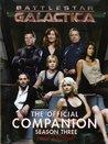 Battlestar Galactica : The Official Companion Season Three (Battlestar Galactica Official Companion, #3)