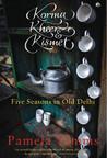 Korma, Kheer & Kismet: Five Seasons in Old Delhi