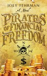 Pirates of Financial Freedom by Joey Fehrman