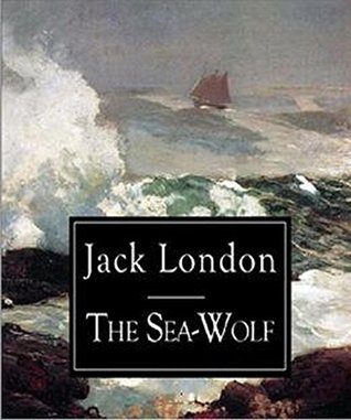 The Sea-Wolf: by Jack London [kindle]