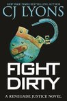 Fight Dirty (Renegade Justice, #1)