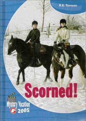 Scorned! (Mystery Vacation 2005)