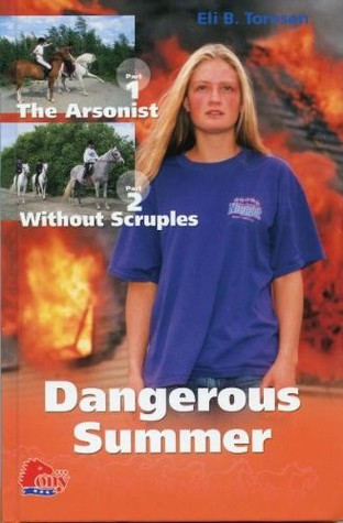 Dangerous Summer: The Arsonist - Without Scruples