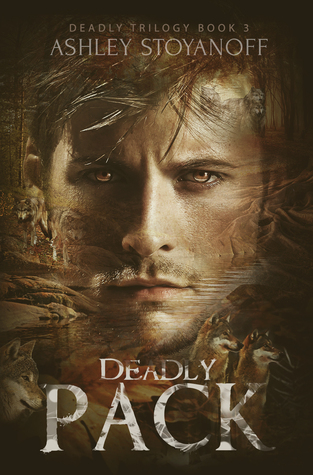 Deadly Pack by Ashley Stoyanoff