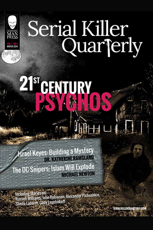 "Serial Killer Quarterly Vol.1 No.1 ""21st Century Psychos"""