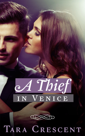 A Thief in Venice (Nights in Venice, #1) by Tara Crescent