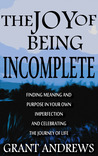 The Joy of Being Incomplete