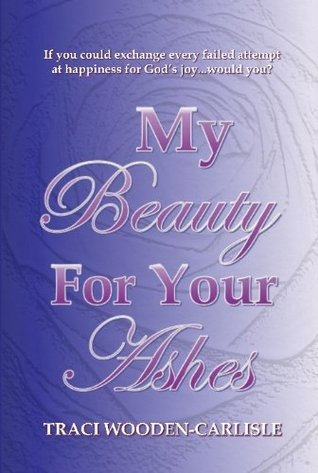My Beauty for Your Ashes (Promise to Zion Trilogy Book 1)